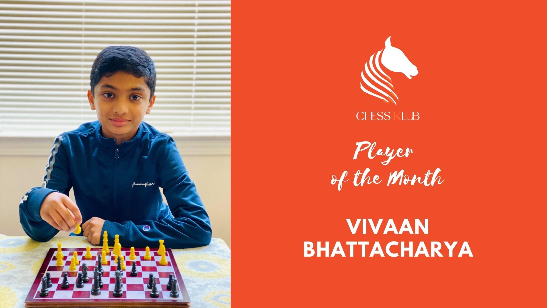 Vivaan Bhattacharya - Champion of the Month